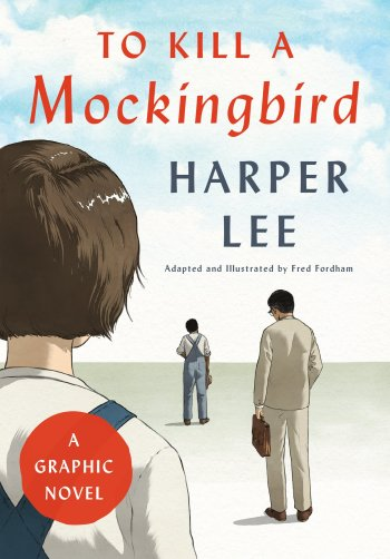 Cover of the 2018 graphic novel To Kill a Mockingbird: A Graphic Novel by Harper Lee and adapted by Fred Fordham