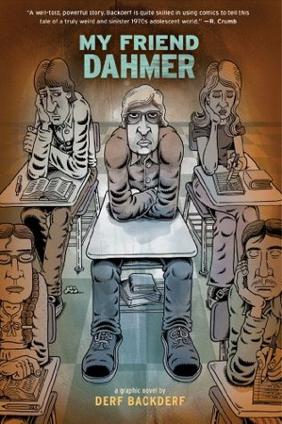 Cover of the 2012 graphic novel My Friend Dahmer by Derf Backderf