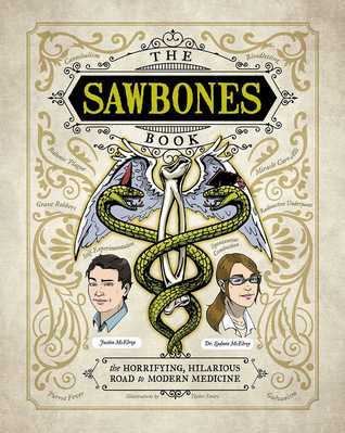 Cover of the 2018 book Sawbones: the Horrifying, Hilarious Road to Modern Medicine By Dr. Sydnee McElroy and Justin McElroy